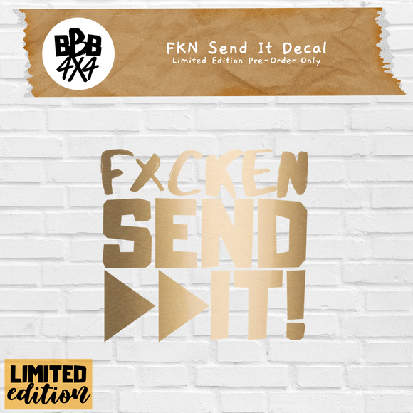 Fkn Send It Limited Edition Decal | Pre-Order