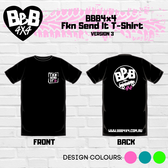BBB4X4 Fkn Send It T-Shirt | Version 3