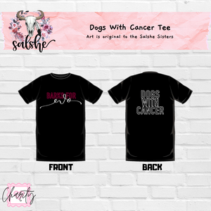 Dogs With Cancer Tee - PRE ORDER
