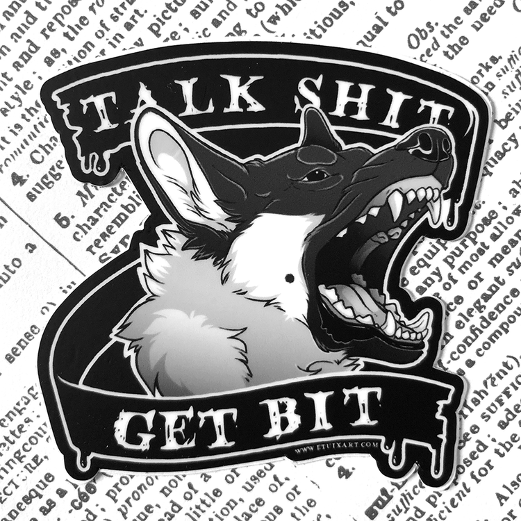 Sticker: Talk Shit Get Bit - XL