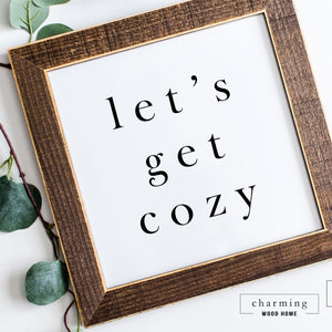 LET'S GET COZY SIGN
