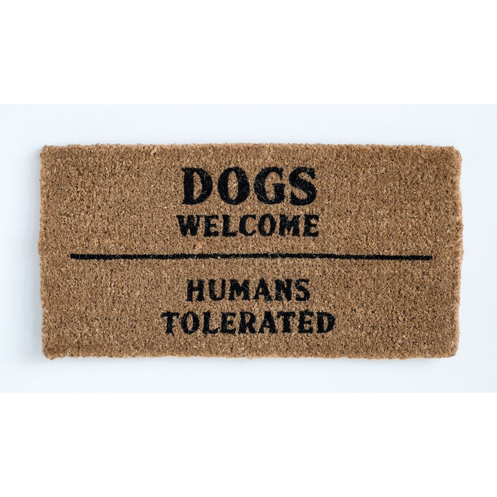 DOGS WELCOME HUMANS TOLERATED DOORMAT
