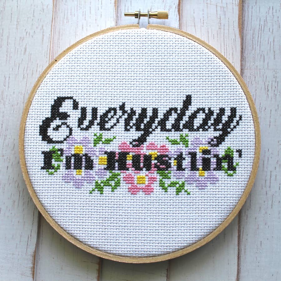EVERYDAY I'M HUSTLIN CROSS STITCH