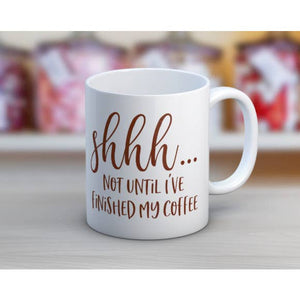 SHH.. NOT UNTIL COFFEE MUG