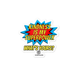 Kindness is My Superpower Bubble-free stickers