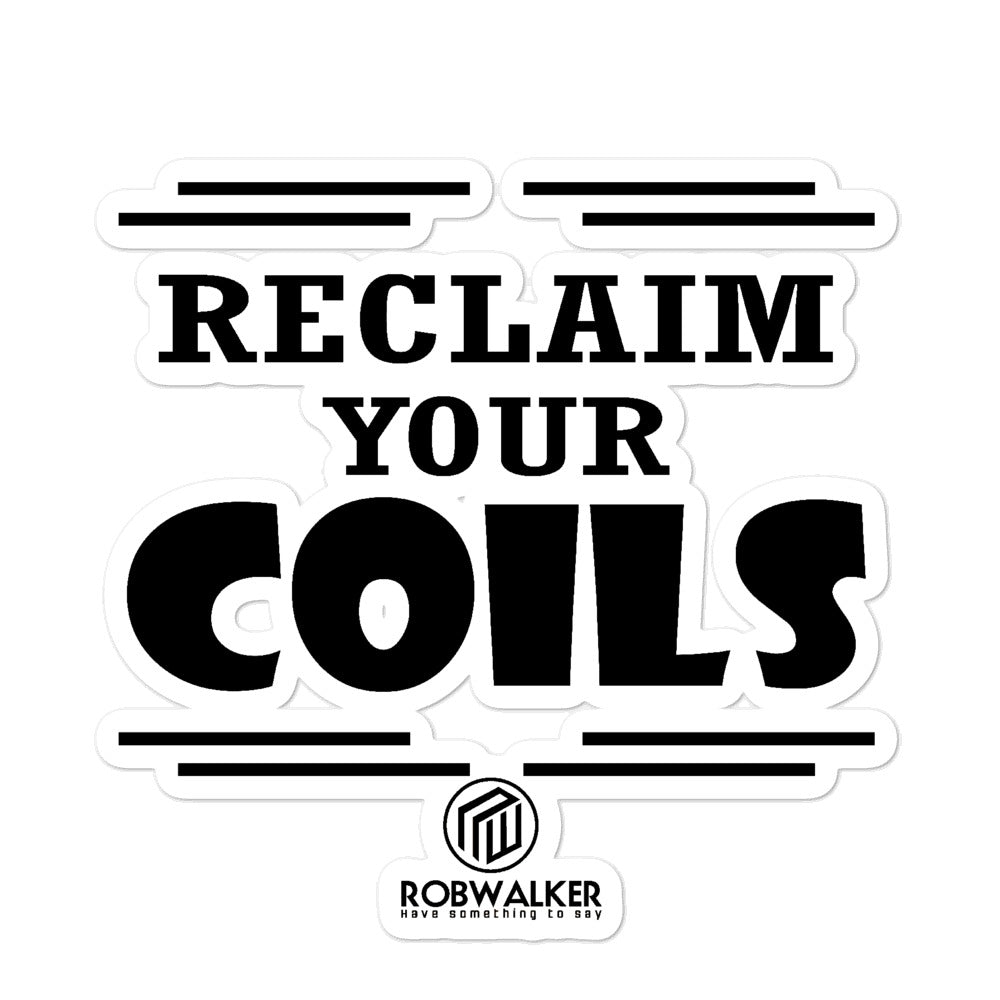 Reclaim Your Coils Bubble-free stickers