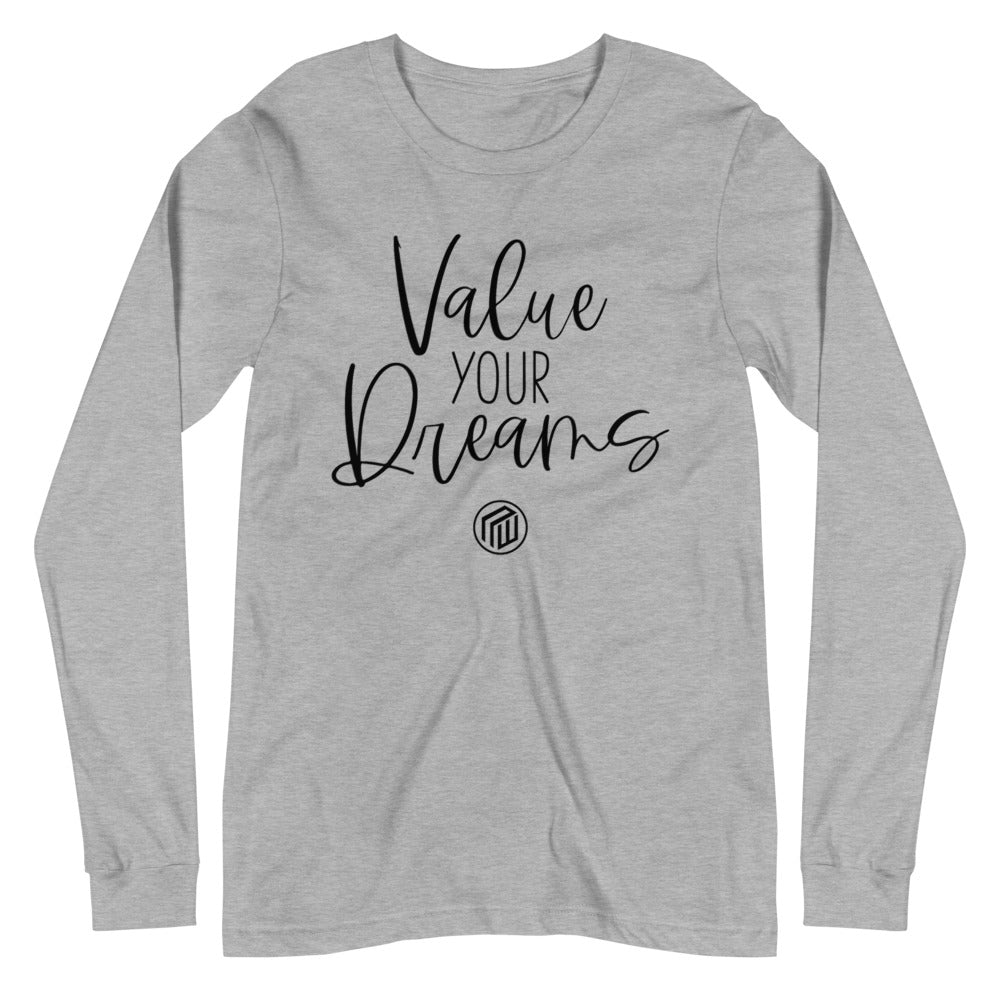Value Your Dreams Unisex Long Sleeve Tee