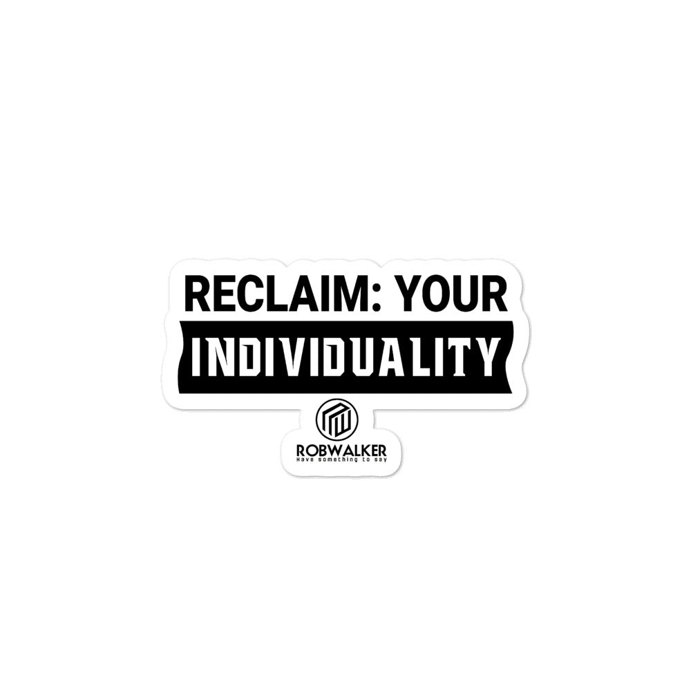 Reclaim Your Individuality Bubble-Free Stickers