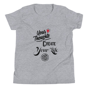 Your thoughts Create Your Life Youth Short Sleeve T-Shirt