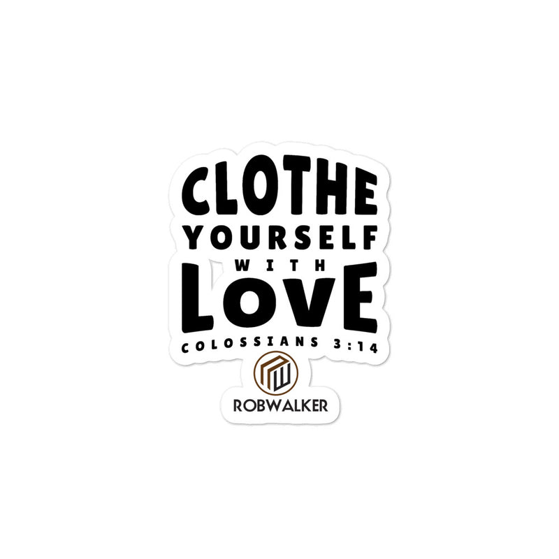 Clothe Yourself with Love Bubble-free stickers