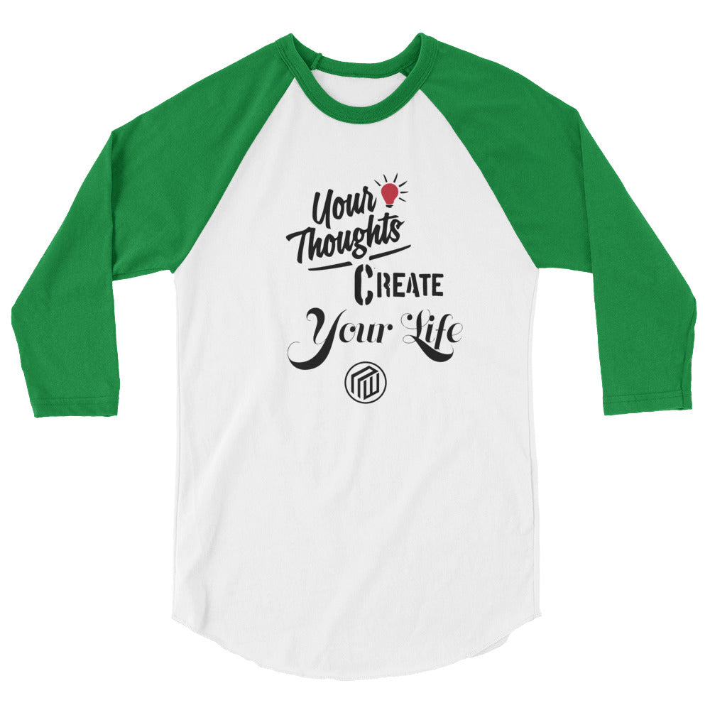 Your Thoughts Create Your Life raglan shirt