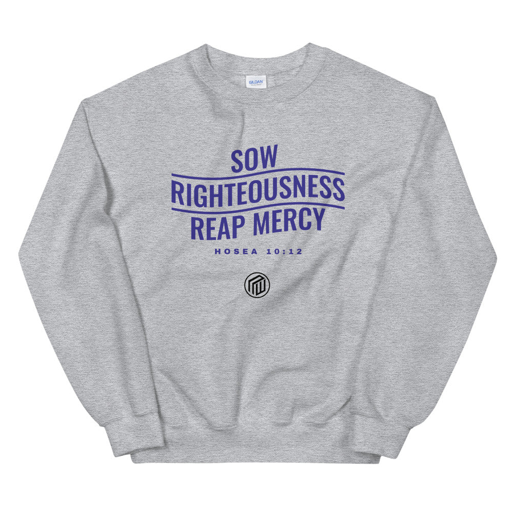 Sow Righteousness  Sweatshirt