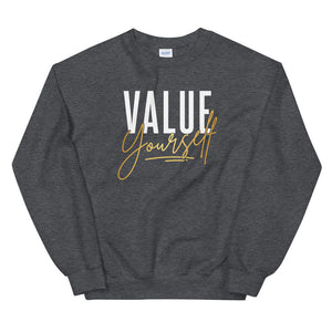 Value Yourself Unisex Sweatshirt