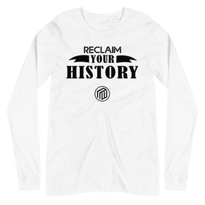 Reclaim Your History Long Sleeve T-shirt