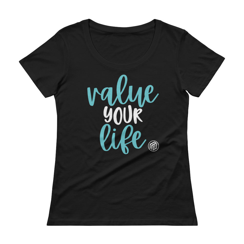 Value Your Life Ladies' Scoop-neck T-Shirt