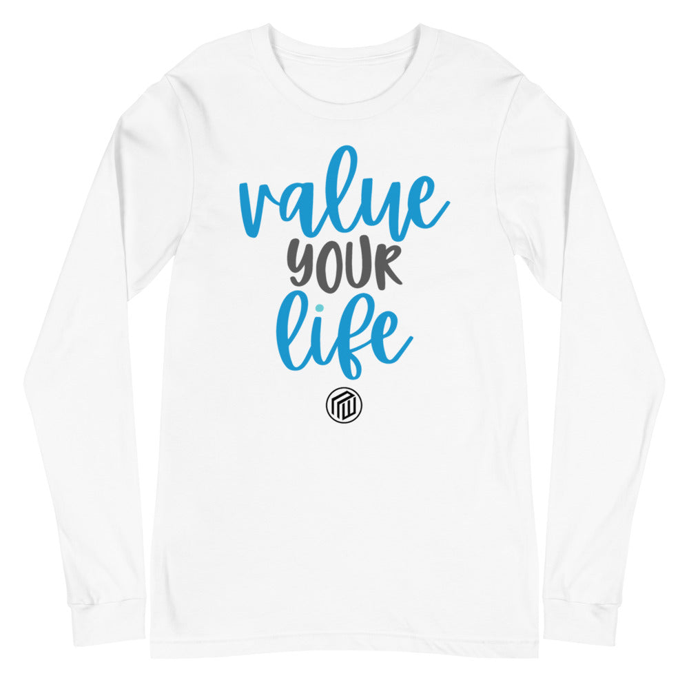Value Your Life Unisex Long Sleeve Tee