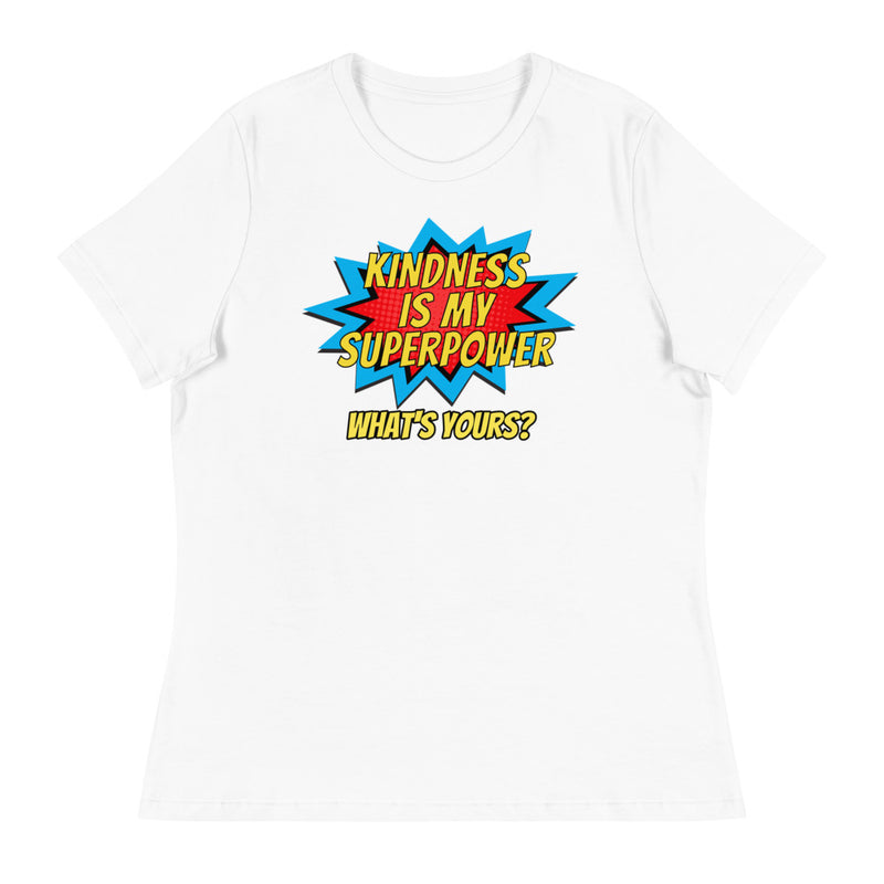Kindness is My Superpower  Relaxed Ladies'  T-Shirt