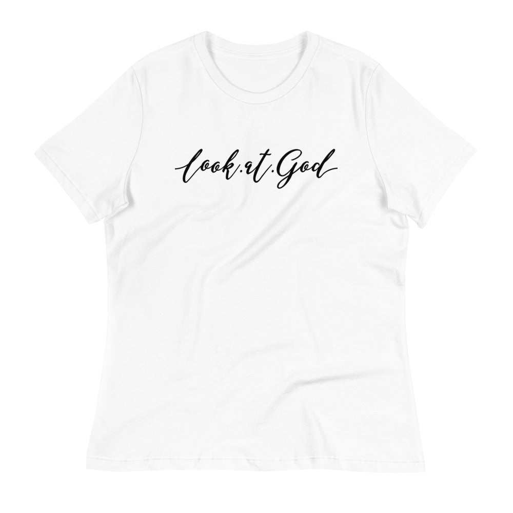 Loook at God  Women's Relaxed T-Shirt