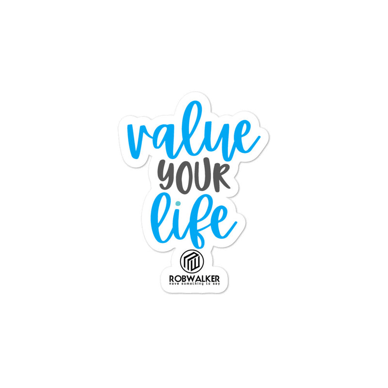 Value Your Life Bubble-free stickers