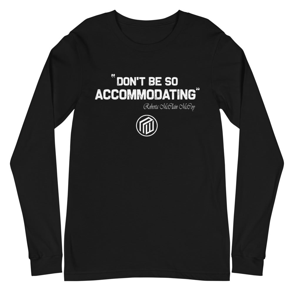 Accommodating Unisex  Long Sleeve T-Shirt