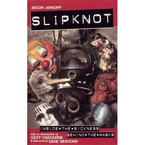 SLIPKNOT:- INSIDE THE SICKNESS [BOOKS]