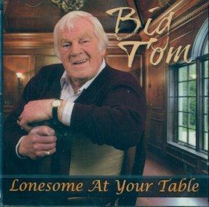 Lonesome at Your Table: Big Tom [CD]
