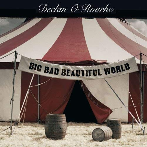 Big Bad Beautiful World Declan O'Rourke  [CD]