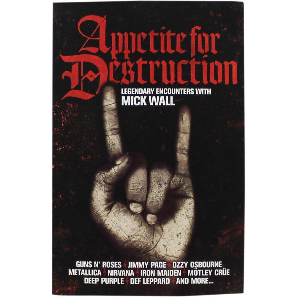 APPETITE FOR DESTRUCTION: MICK WALL [BOOKS]