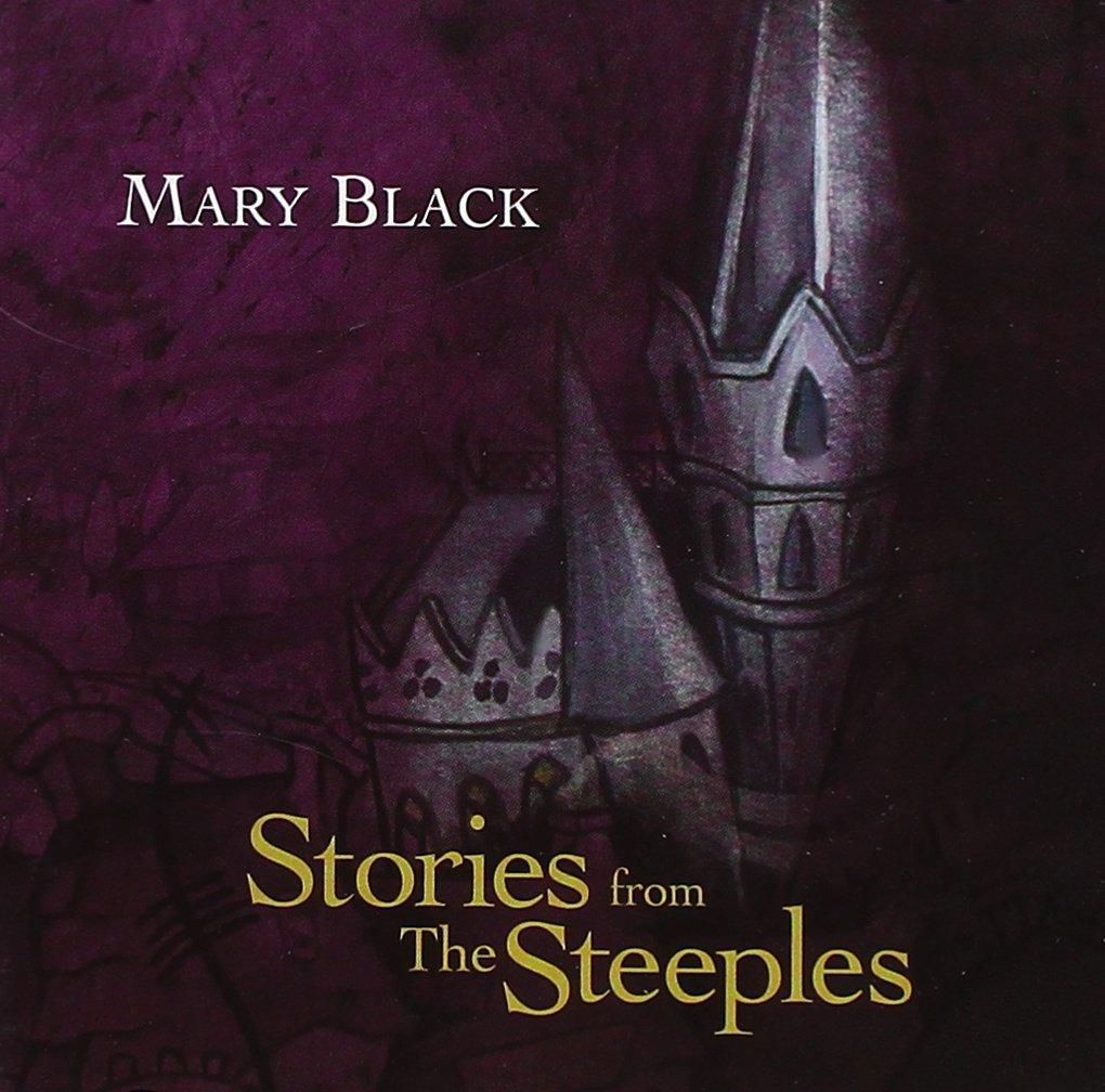 Stories From The Steeples: Mary Black [CD]
