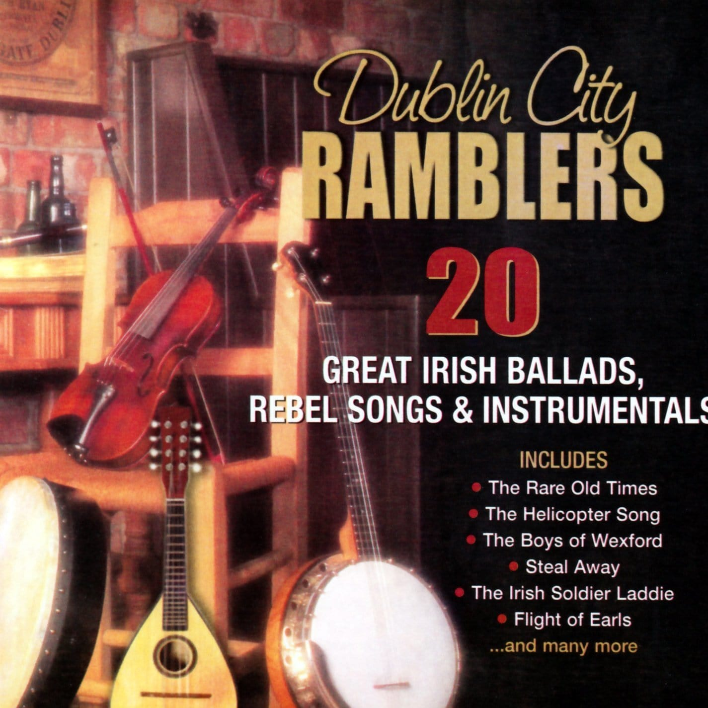 20 Great Irish Ballads, Rebel Songs and Instrumentals: Dublin City Ramblers[CD]