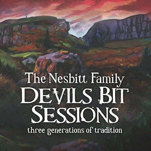 Devil's Bit Sessions:   - The Nesbitt Family [CD]