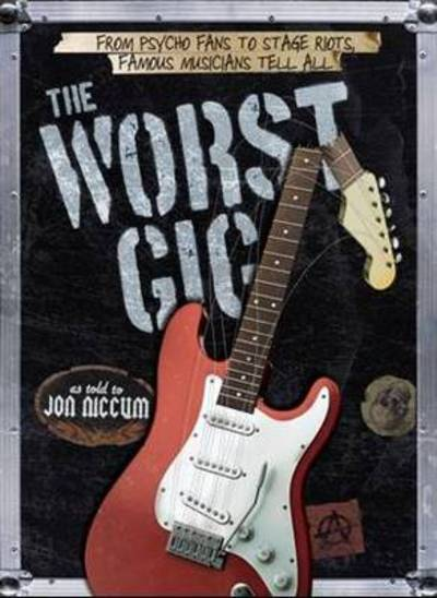 The worst gig - Jon Niccum [BOOK]