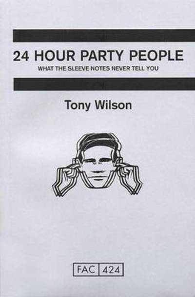 24 Hour Party People - Tony Wilson [BOOK]