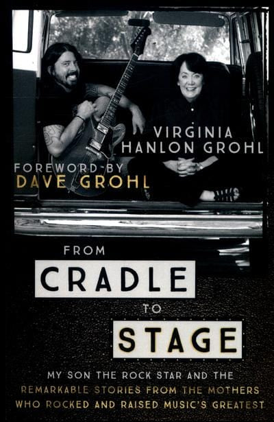 From cradle to stage - Virginia Hanlon Grohl [BOOK]