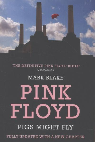 Pigs might fly - Mark Blake [BOOK]