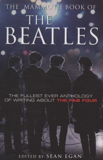 The mammoth book of the Beatles - Sean Egan [BOOK]