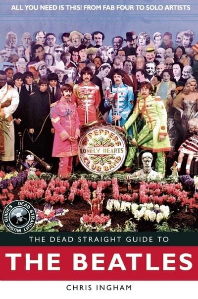 The dead straight guide to The Beatles - Chris Ingham [BOOK]