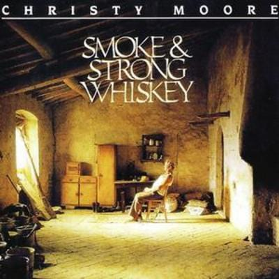 Smoke and Strong Whiskey - Christy Moore [CD]
