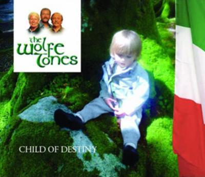 Child of Destiny - The Wolfe Tones [CD]