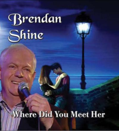 Where Did You Meet Her - Brendan Shine [CD]
