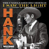 I Saw the Light: The Unreleased Recordings - Hank Williams [CD]