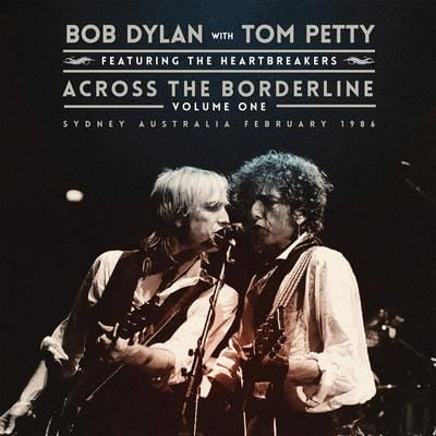 Across the Borderline- Volume 1 - Bob Dylan with Tom Petty & The Heartbreakers [VINYL]