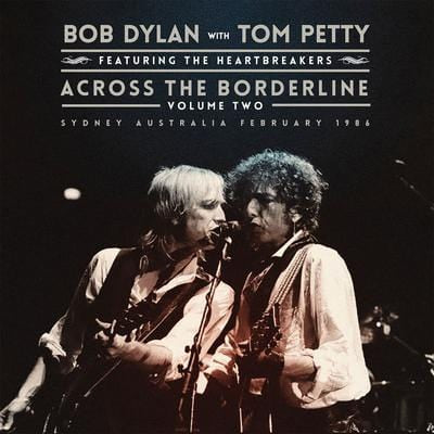 Across the Borderline- Volume 2 - Bob Dylan with Tom Petty & The Heartbreakers [VINYL]