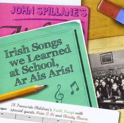 Irish Songs We Learned at School, Ar Ais Arís! - John Spillane [CD]