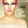 Can't Take Me Home - Pink [VINYL]