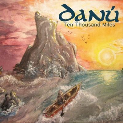 Ten Thousand Miles:   - Danú [CD]