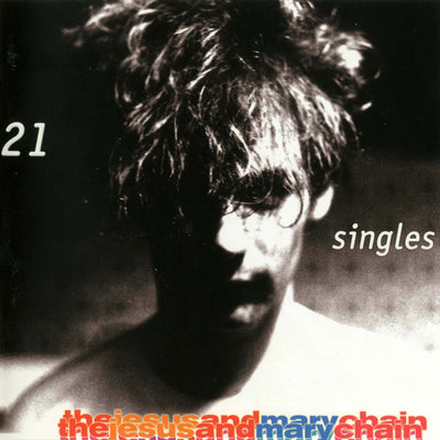 21 Singles - The Jesus and Mary Chain [VINYL]