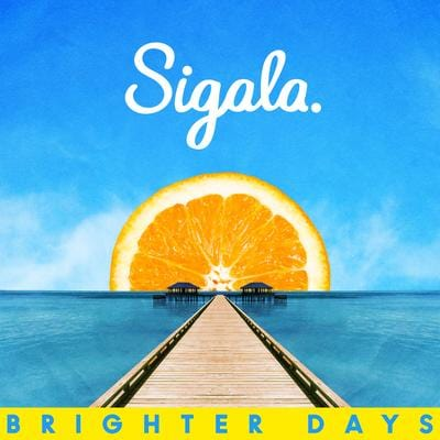 Brighter Days:   - Sigala [CD]