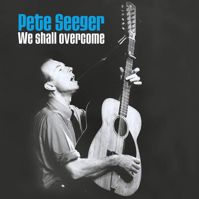 We Shall Overcome:   - Pete Seeger [VINYL]