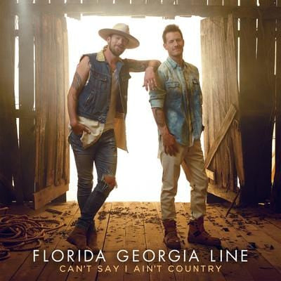 Can't Say I Ain't Country - Florida Georgia Line [CD]